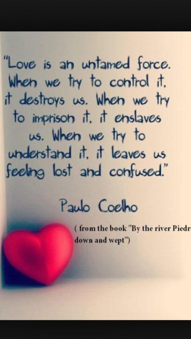 By The River Piedra I Sat Down And Wept Paulo Coelho  C B Love Isinspiring Quotesamazing