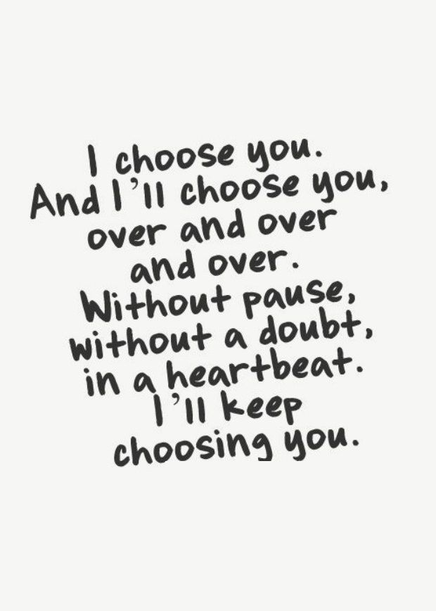 Awesome Love Quotes To Express Your Feelings Choose Me Quotesi Chose You