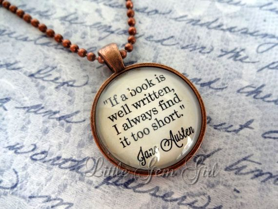 Jane Austen Book Quote Jewelry Book Quote Necklace Or Keychain Antique Copper Pendant Book Lover Li Rian Teacher Gift If A Book Is Well Written