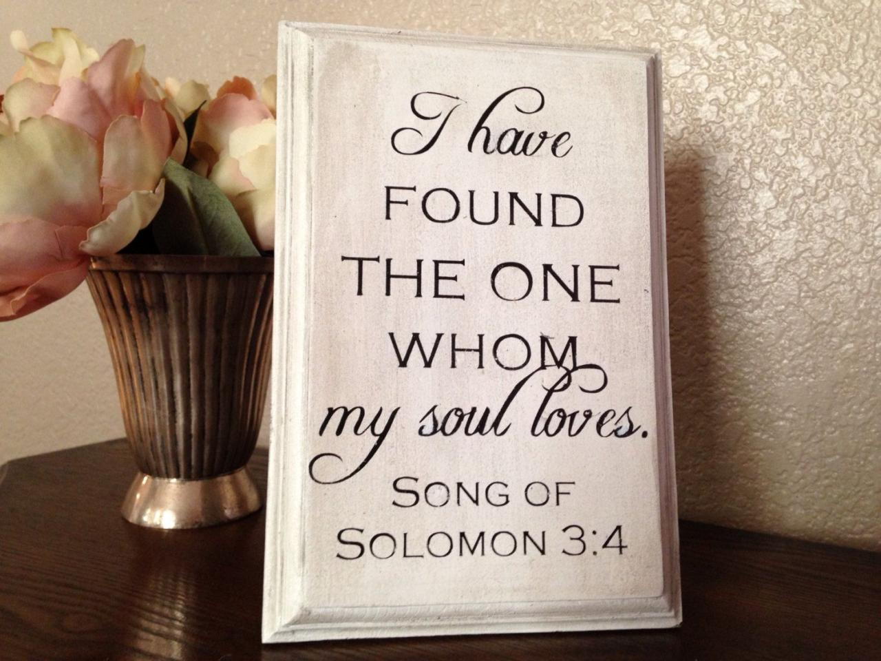 Items Similar To I Have Found The One Whom My Soul Loves Wood Sign Bible Verse Sign Anniversary Gift Wedding Gift Hand Painted Sign On Etsy