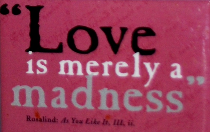 William Shakespeare Quotes Quotable Quote Love Is Merely A Madness