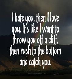 I You Then I Love You Its Like I Want To Throw You
