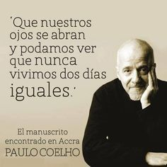 Discover And Share Spanish Quotes By Paulo Coelho Explore Our Collection Of Motivational And Famous Quotes By Authors You Know And Love