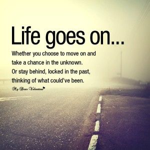 Life Goes On Goes On Quotes Chance Quotes
