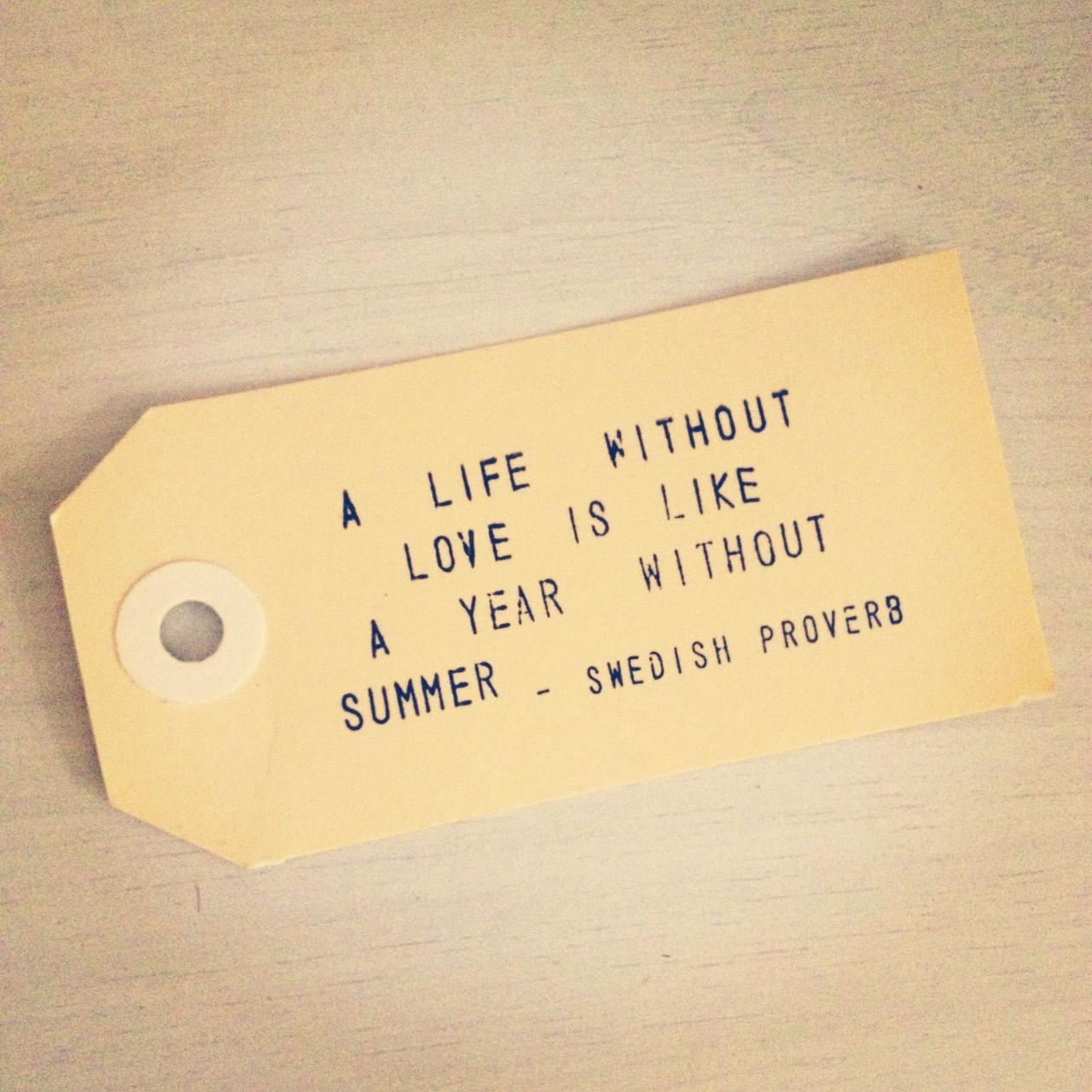 A Life Without Love Is Like A Year Without Summer Quote Summer