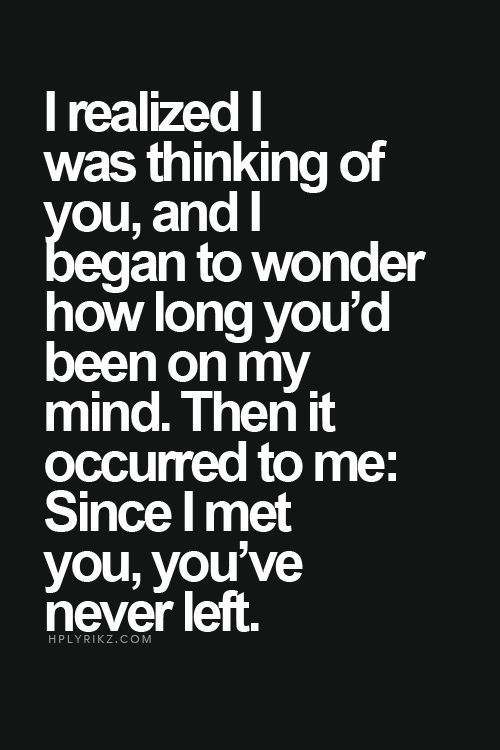 Since I Met You Youve Never Left Lovee Pinterest Met Relationships And Relationship Quotes