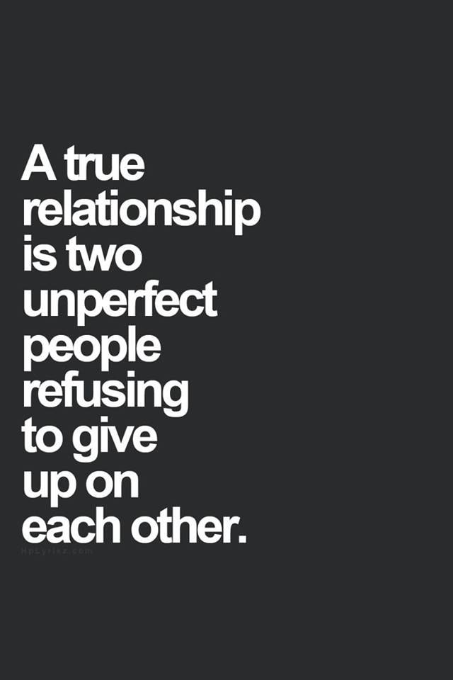 A True Relationship Love Quote Past Future Accept Relationship Lovequote Support I