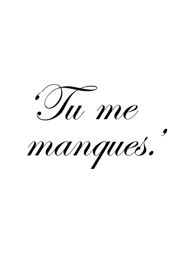 Quote In French You Dont Say I Miss You You Say You Are Missing From Me Charming La Maniere Francaise De La Dire Pinterest Tattoo