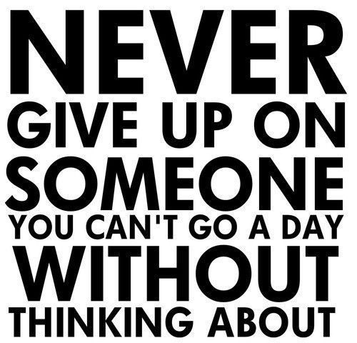 Fun Quotes  C B Never Give Up On Someone You