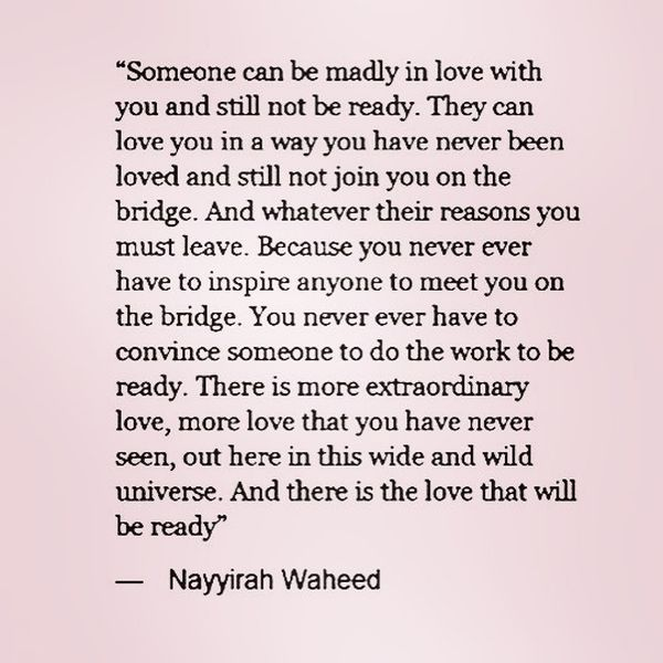Someone Can Be Madly In Love With You And Still Not Be Ready