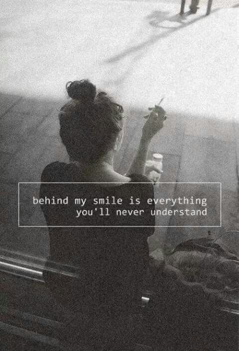 Behind My Smile Is Everything Youll Never Understand Depressiv Depressive