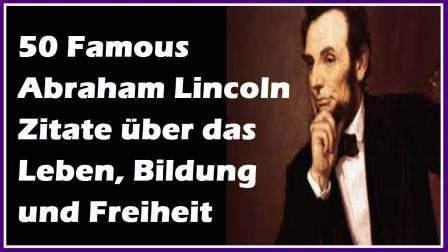 Famous Abraham Lincoln Zitate Uber Das Leben Bildung Und Freiheit