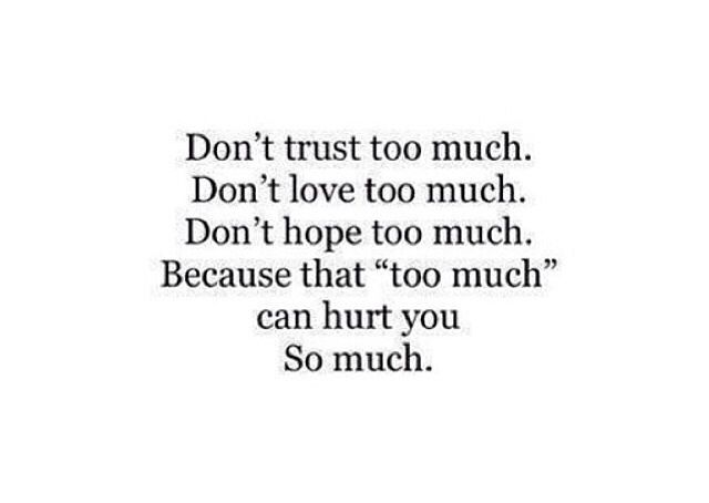 Dont Love Too Much Because That