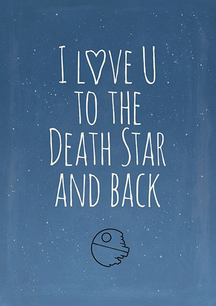 I Love You To The Death Star And Back Star Wars Minimalist Love Quote Poster Nerd Gift Geek Decor Kids Room Decor Instant Download