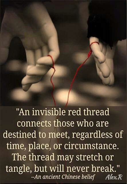 Regardless Of Time Place Or Cir Stance The Thread May Stretch Or Tangle But Will Never Break An Ancient Chinese Belief Love
