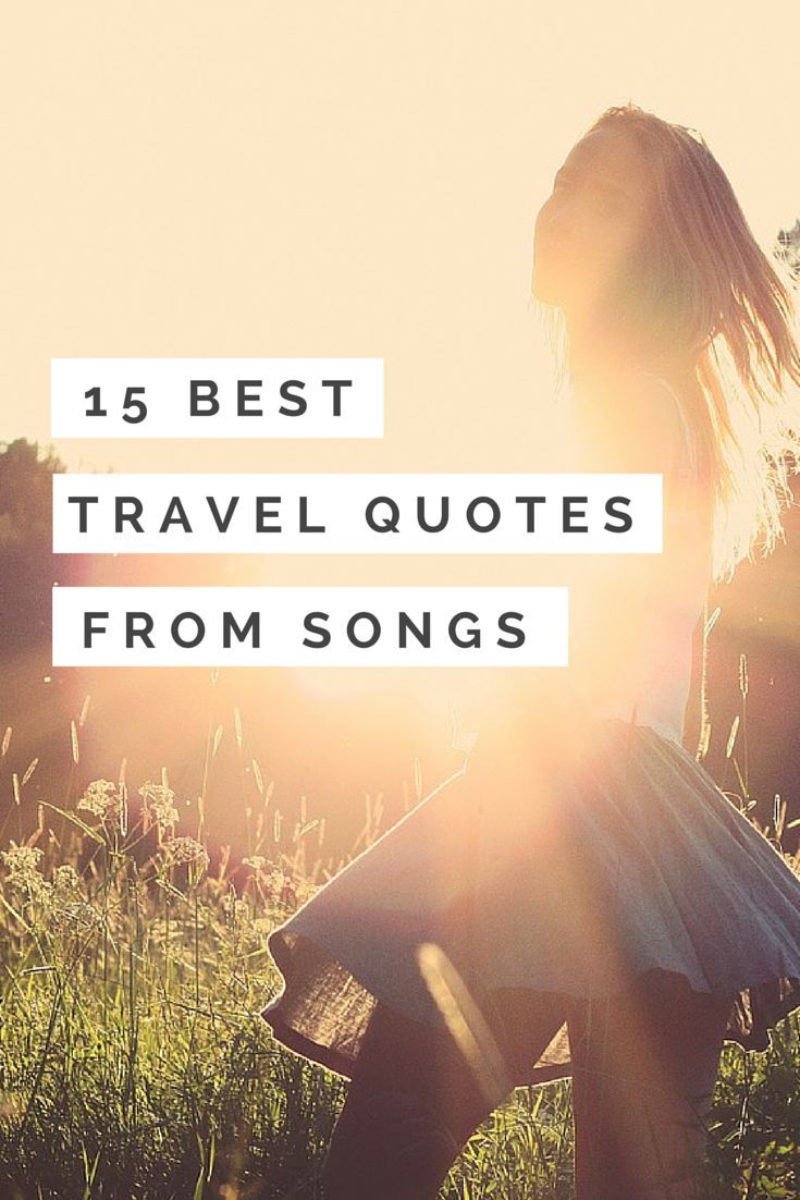 Travel Quotes  Inspiring Travel Quotes From Songs