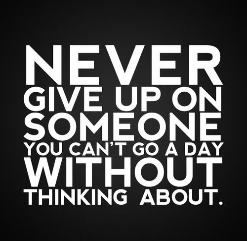Never Give Up On Someone Im Not