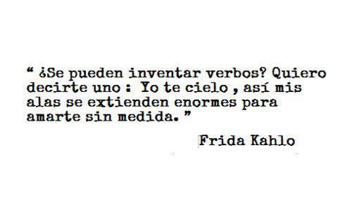 Discover And Share Frida Kahlo Quotes In Spanish Explore Our Collection Of Motivational And Famous Quotes By Authors You Know And Love