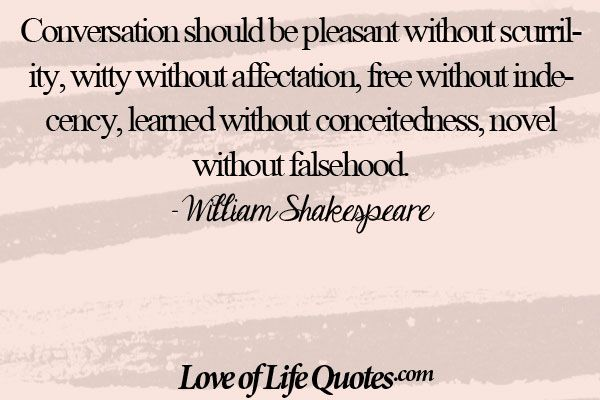 William Shakespeare Quote On Having A Conversation Http Www Loveoflifequotes