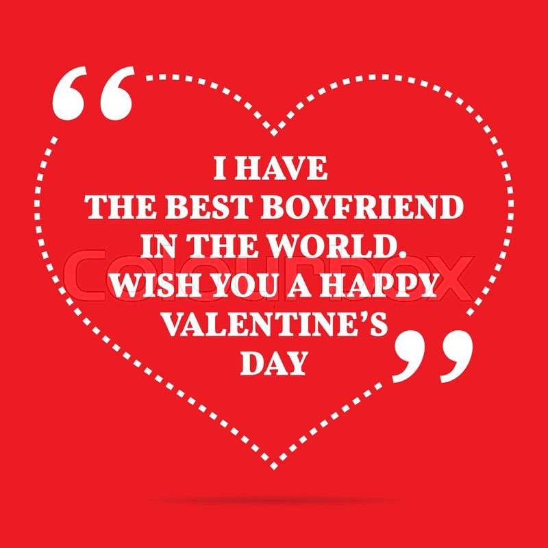 Inspirational Love Quote I Have The Best Boyfriend In The World Wish You A Happy Valentines Day Simple Trendy Design Stock Vector Colourbox