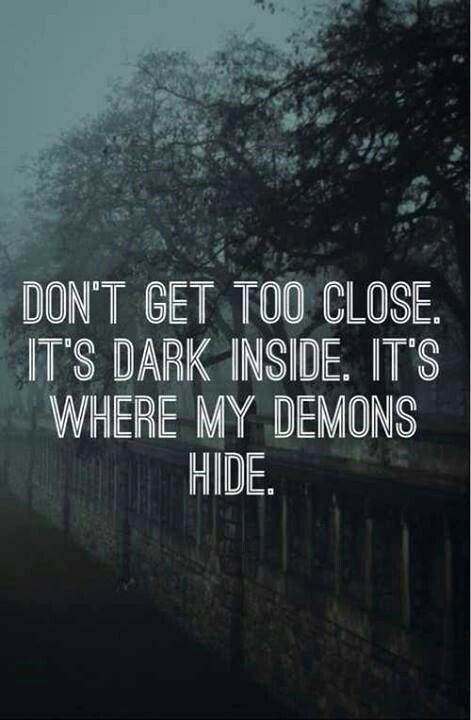 This Is My Theme Song Its Called Demons By Imagine Dragons And It Describes Me Perfectly