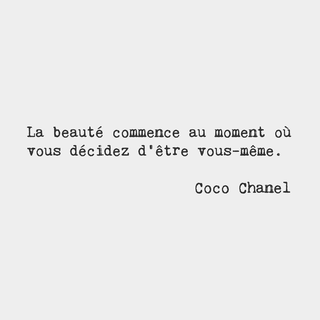 Beauty Begins The Moment You Decide To Be Yourself Coco Chanel French Fashion Designer
