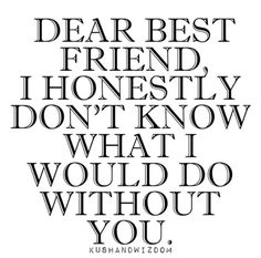 Best Friend You Know Who You Are A I Wanna Tell You That I Love You Sooo
