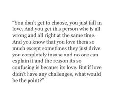 You Get This Person Who Is All Wrong And All Right At The Same Time Poetry Quoteslove
