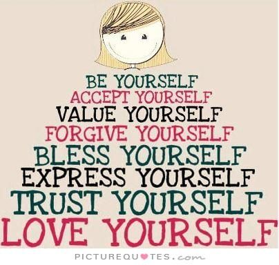 Be Yourself Trust Yourself Love Yourself Picture Quotes