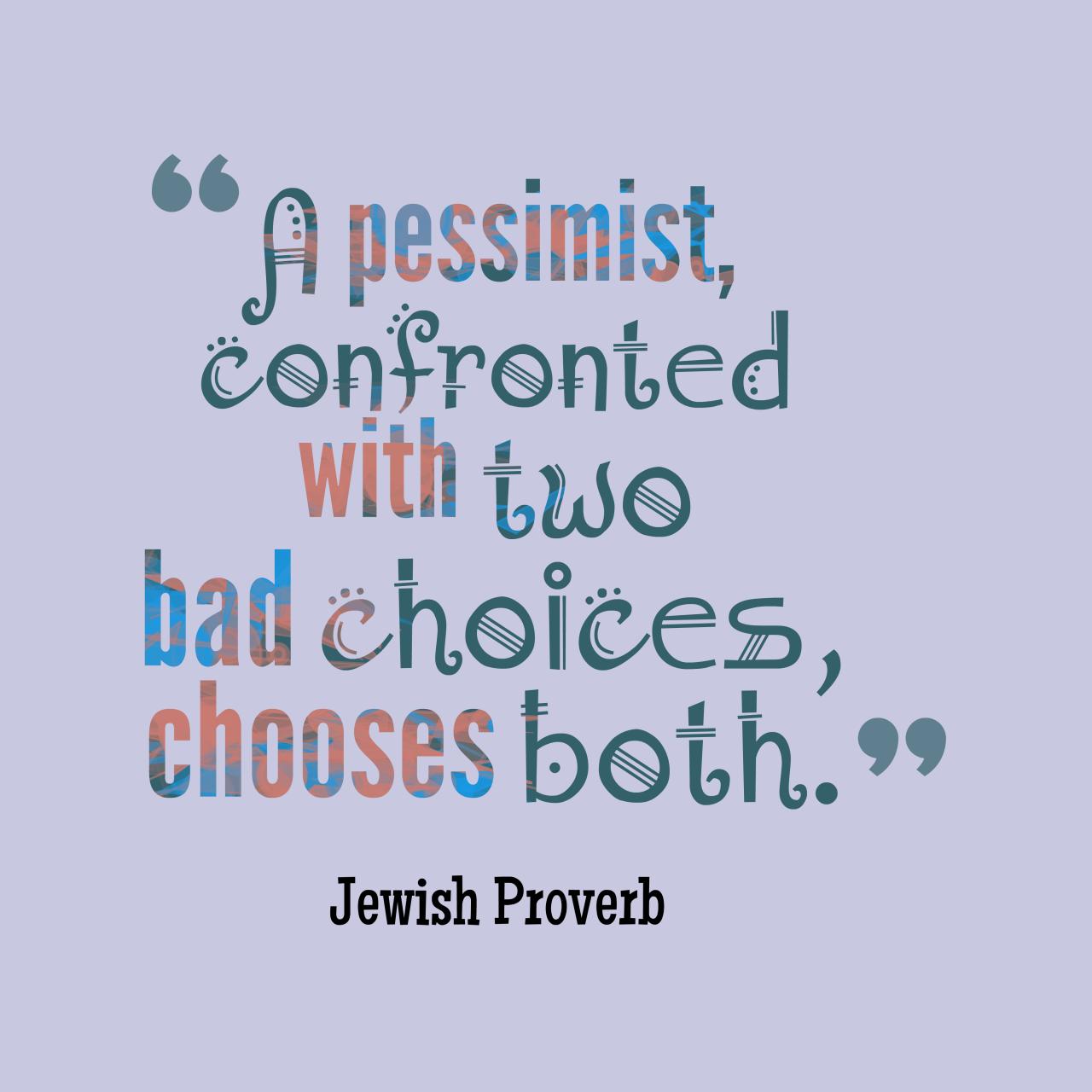 A Pessimist Confronted