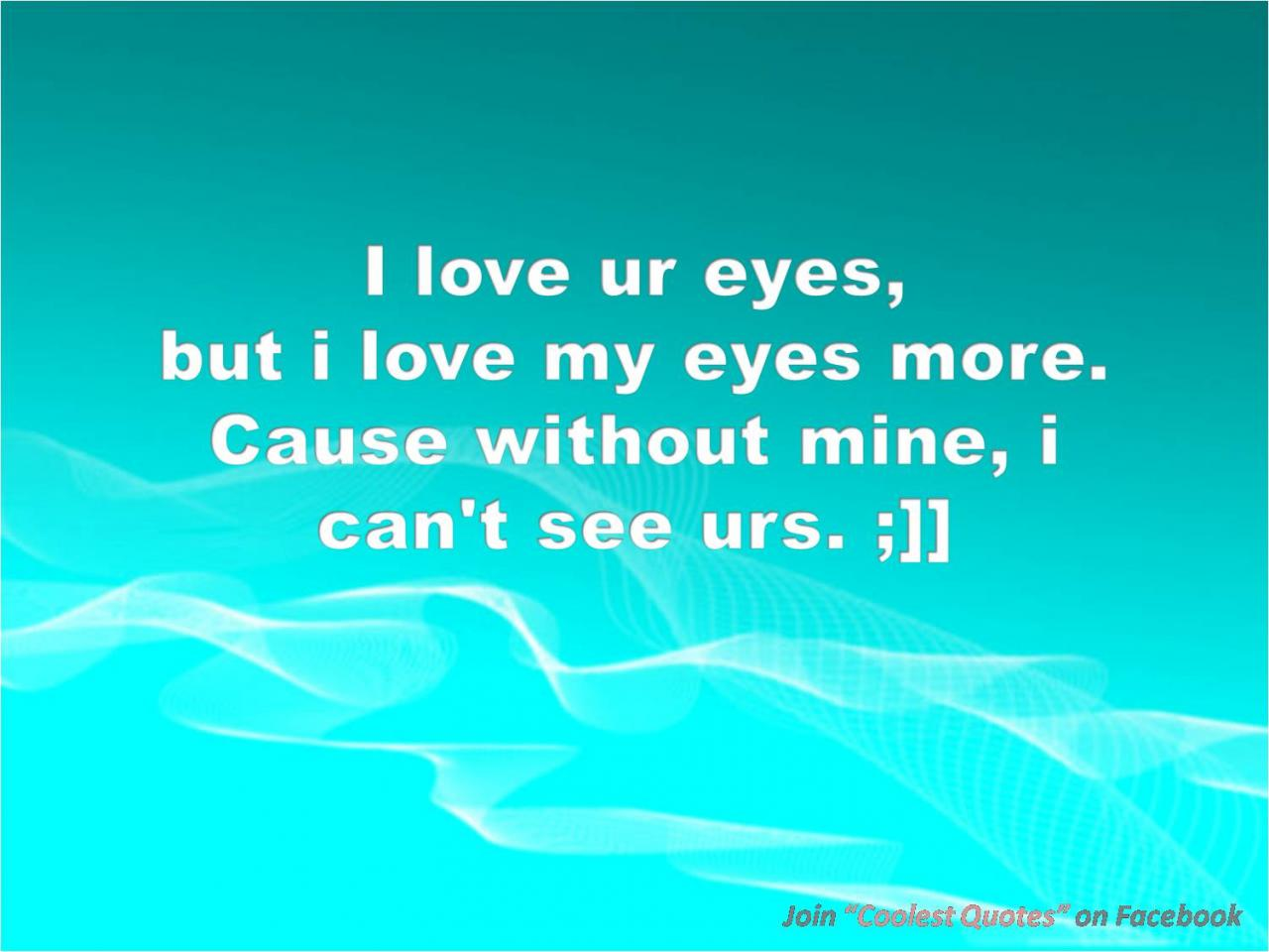 I Love My Eyes Because