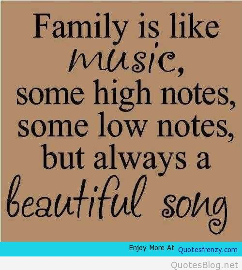 Family Is Like Music Life Love Quotes