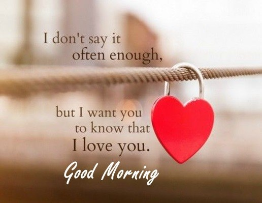 Good Morning Quotes Love Sayings Good Morning Let Me Love You I Love You