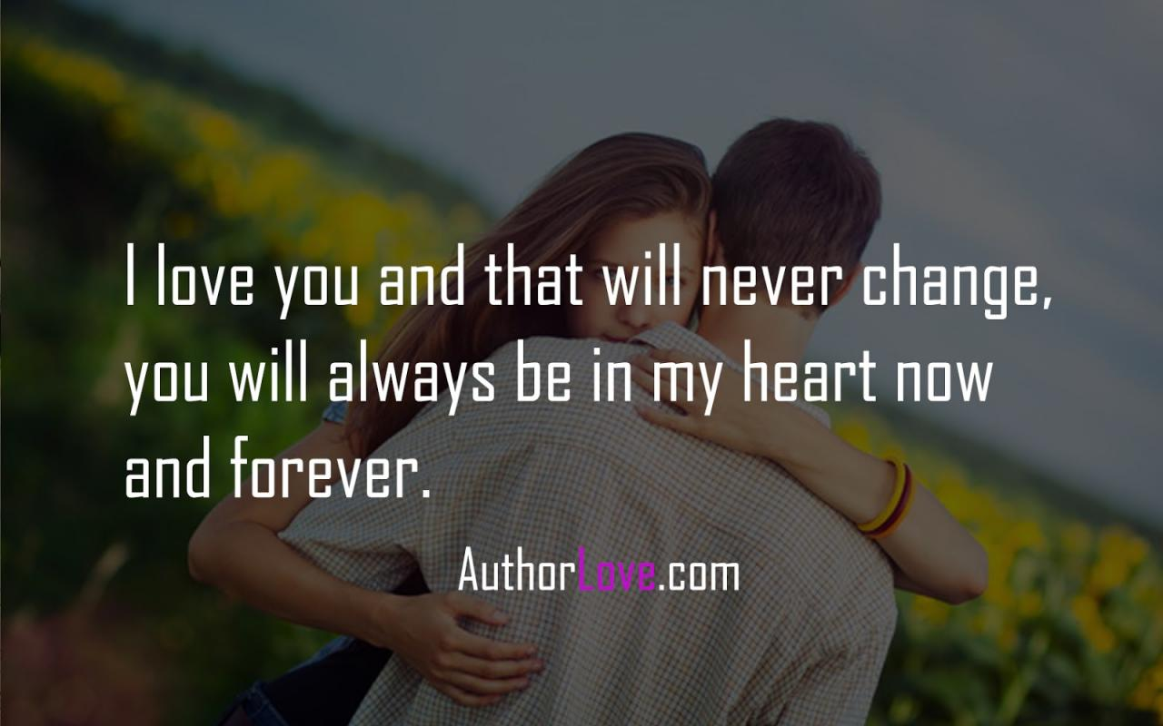 I Love You And That Will Never Change You Will Always Be In My Heart Now And Forever