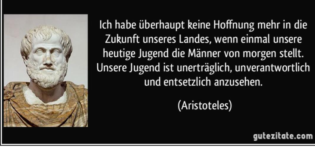 Das Zitat Wird Auf Deutsch Dem Philosophen Aristoteles Auf Englisch Und Italienisch Einem Zeitgenossen Homers Dem Dichter Hesiod Zugeschrieben