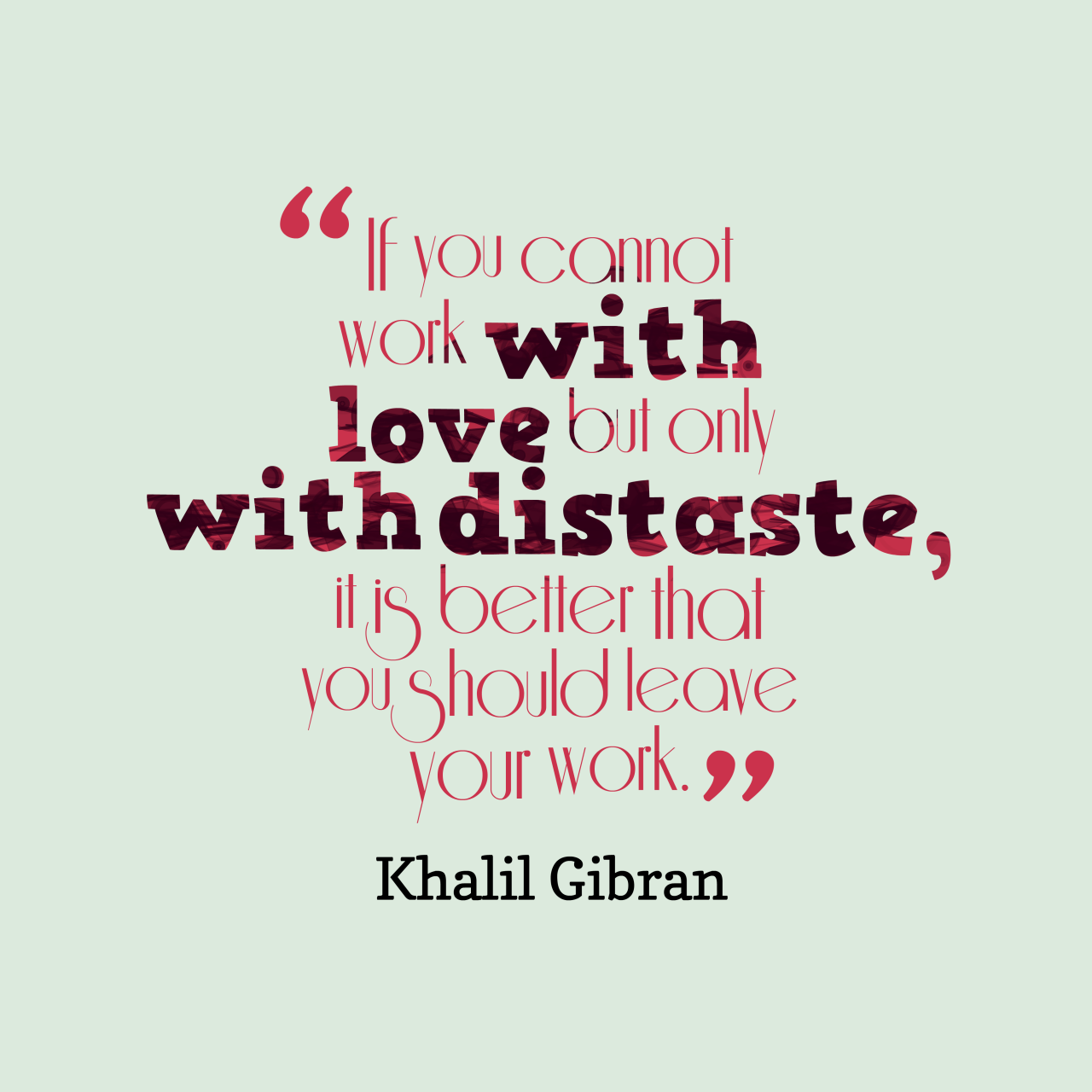 Khalil Gi N Quote About Work
