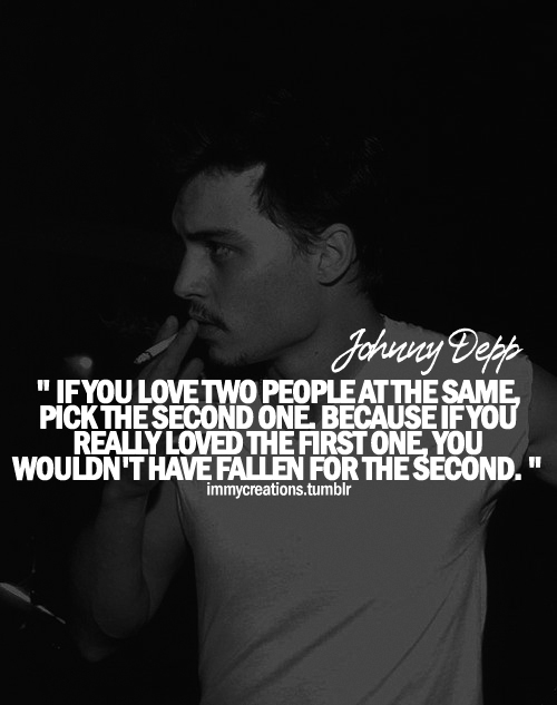 Johnny Depp Quotes  If You Love Two