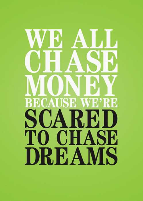 We All Chase Money Because We Are Scared