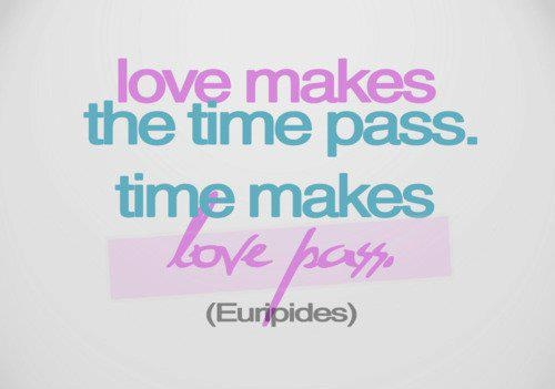 Love Makes The Time P Time Makes Love P