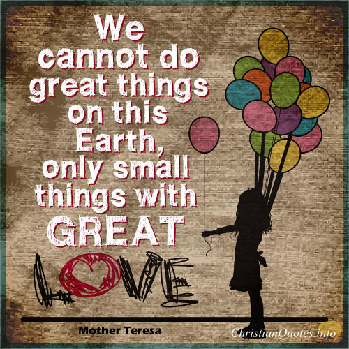 Mother Teresa Quote Small Things Accomplished With Great Love