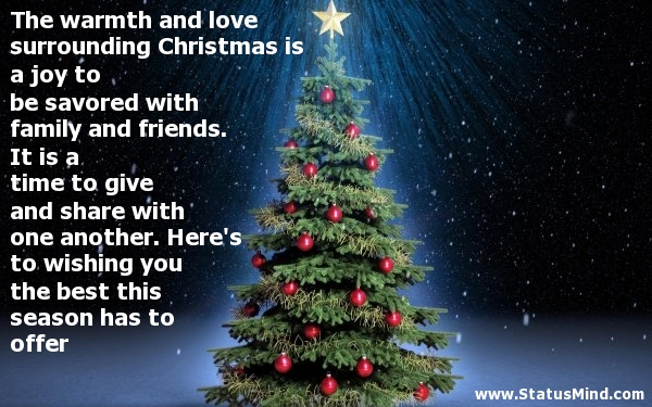 The Warmth And Love Surrounding Christmas Is A Joy To Be Savored With Family And Friends