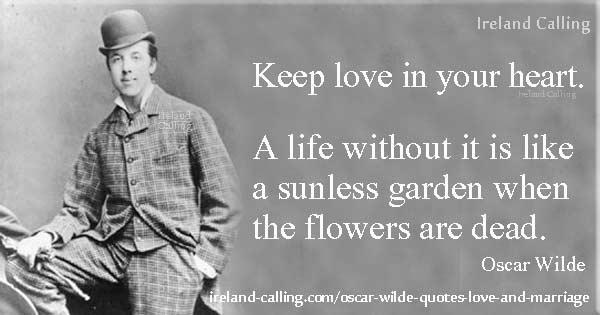 Oscar Wilde Quote Keep Love In Your Heart Image Copyright Irelanding