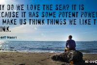 Robert Henri Quote Why Do We Love The Sea It Is Because It Has