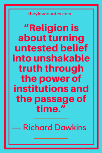 Richard Dawkins Quotes Born March   Religion Is About Turning Untested Belief Into