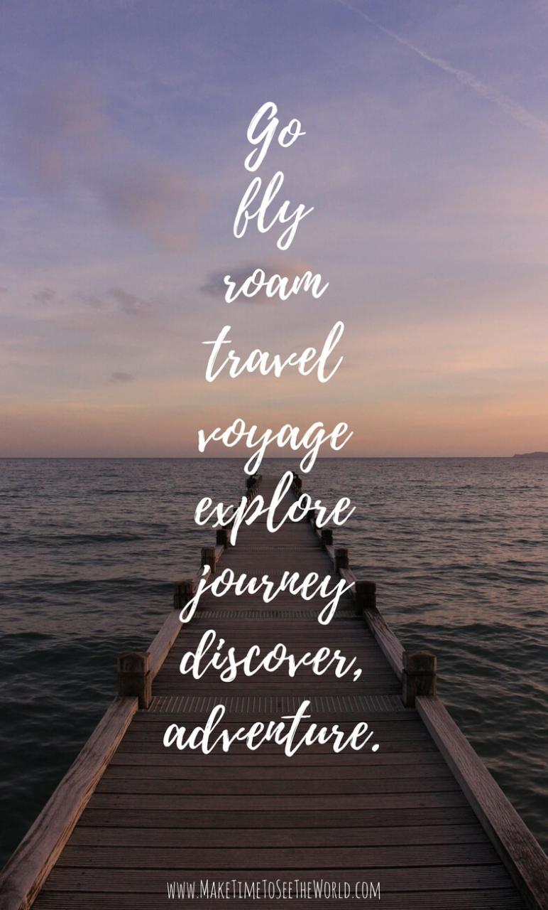 Travel Slogans Inspirational Travel Quotes Adventure Quotes