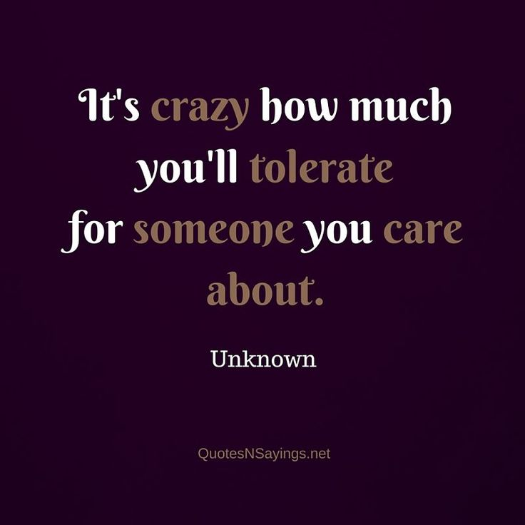 Anonymous Quote Its Crazy How Much Youll Tolerate