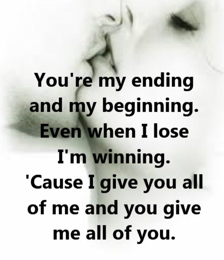You Are My Ending And My Begining Love Love Quotes Quotes Kiss Quote Beautiful