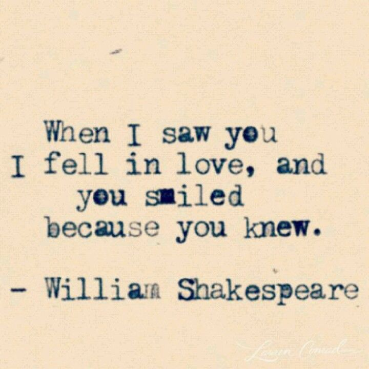 When I Saw You I Fell In Love And You Smiled Because You Knew William Shakespeare Quotes