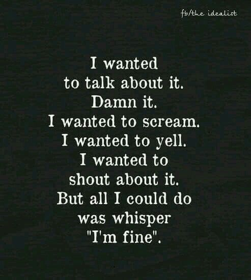 I Am Fine What A Lie We Wisper It Over Over  C B Love Depression Quotesfighting