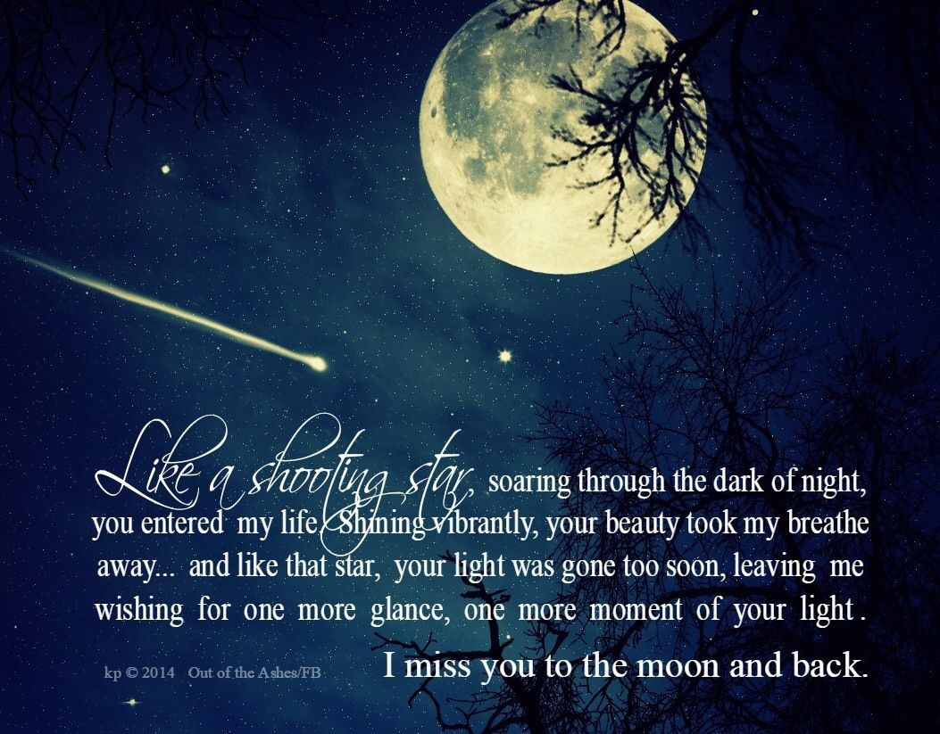 Like A Shooting Star Your Light Was Gone Too Soon I Love You
